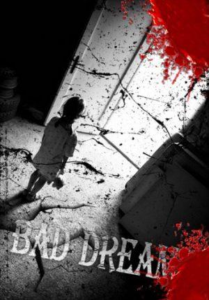 Bad Dream: Series