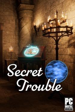 Secret Trouble