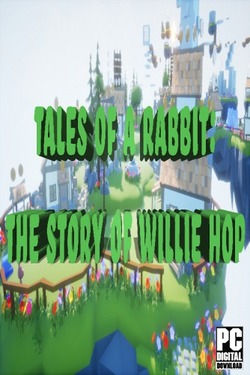Tales of a Rabbit: The Story of Willie Hop